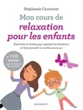 Stéphane Couturier - Mon cours de relaxation pour les enfants. 1 CD audio
