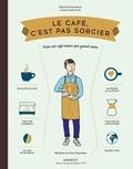 Sébastien Racineux et Chung-Leng Tran - Le café c'est pas sorcier.