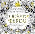Johanna Basford - Océan perdu - Une aventure sous-marine et un livre à colorier.