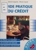 Sylvie Gaignot et Bruno Leprat - Guide pratique du crédit - Vos droits et vos devoirs.