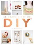 Emilie Guelpa - Le grand livre du DIY - Do it yourself.