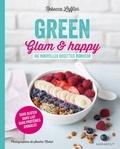 Rebecca Leffler - Green, glam et happy - 180 nouvelles recettes bonheur.