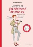 Anne Boutelant - Comment j'ai décroché de mon ex.