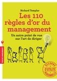 Richard Templar - Les 110 règles d'or du management - Un autre point de vue sur l'art de diriger.