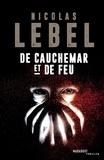 De cauchemar et de feu / Nicolas Lebel | Lebel, Nicolas (1970-....). Auteur