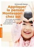 Emmanuelle Opezzo - Appliquer la pensée Montessori chez soi.