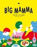 Big mamma : Cuisine italienne, con molto amore / Olimpia Zagnoli, Renaud Cambuzat, Sophie Villette, Bim Studio |