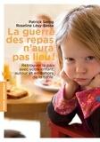 Patrick Sérog et Roseline Lévy-Basse - La guerre des repas n'aura pas lieu !.