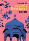 Shamini Flint - L'Inspecteur Singh enquête à Bombay.