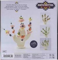 Brochettes & compagnie. Avec 1 cactus de présentation, 20 brochettes en bois et 1 livre de recettes