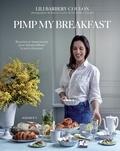 Lili Barbery-Coulon - Pimp my breakfast - Recettes et inspirations pour métamorphoser le petit déjeuner.