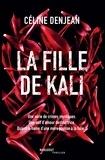 Céline Denjean - La fille de Kali.