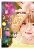 Patricia Spinelli et Karen Benchetrit - Montessori, un autre regard sur l'enfant.