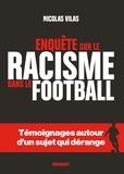 Le racisme dans le football / Nicolas Vilas   Vilas, Nicolas (1983-....)