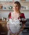 Angèle Ferreux-Maeght - La guinguette d'Angèle - Les nourritures bienfaisantes.
