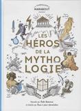 Aude Goeminne et Anne-Laure Varoutsikos - Les héros de la mythologie.