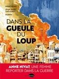Anne Nivat et Jean-Marc Thévenet - Dans la gueule du loup.
