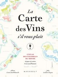 Jules Gaubert-Turpin et Adrien Grant Smith Bianchi - La carte des vins s'il-vous-plaît - L'atlas des vignobles du monde. 56 pays, 92 cartes, 8000 d'histoire.