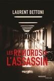 Laurent Bettoni - Les remords de l'assassin.