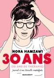 Nora Hamzawi - 30 ans (10 ans de thérapie) - Journal d'une éternelle insatisafaite.