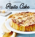 Natacha Arnould - Pasta cake - La meilleure invention depuis les pâtes !.