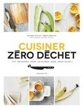 Giovanna Torrico et Amelia Wasiliev - Cuisine zéro déchet - 100 recettes pour cuisiner sans gaspiller !.