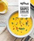 Anne-Catherine Bley et Lene Knudsen - Soupes & bouillons - 100 recettes.