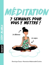 Dominique Casaux et  Mademoiselle Caroline - Méditation - 7 semaines pour vous y mettre !.