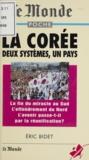 Eric Bidet - LA COREE. - Deux système, un pays.