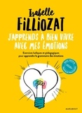 Isabelle Filliozat - J'apprends à bien vivre avec mes émotions.