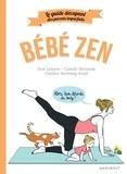 Camille Skrzynski et Julie Lemaire - Bébé zen - Le guide décapant des parents imparfaits.