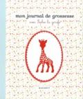 Frédérique Corre Montagu - Mon journal de grossesse avec Sophie la girafe.