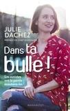 Julie Dachez - Dans ta bulle !.