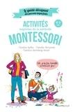 Cynthia Kafka et Camille Skrzynski - Activités inspirées de la méthode Montessori - 0-3 ans.