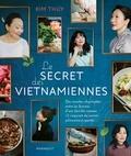 Kim Thuy - Le secret des vietnamiennes.
