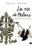 Richard Malka et Catherine Meurisse - La vie de palais - Il était une fois les avocats....