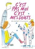 Aurélie Castex - C'est pas moi c'est mes doigts.