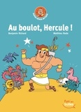 Au boulot, Hercule ! / Benjamin Richard, Matthieu Roda | Richard, Benjamin (1977-....). Auteur