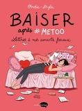 Ovidie et  Diglee - Baiser après #Metoo - Lettres à nos amants foireux.