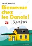 Helen Russel - Bienvenue chez les danois ! - Un an pour découvrir les secrets du pays le plus heureux du monde.