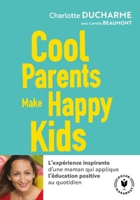 Charlotte Ducharme - Cool parents make happy kids.