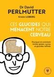David Perlmutter - Ces glucides qui menacent notre cerveau.