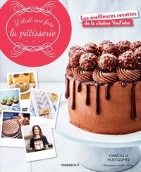 Christelle Huet-Gomez - Il était une fois la pâtisserie.
