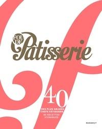 Claire Pichon - Fou de pâtisserie - 40 des plus grands chefs pâtissiers. 85 recettes iconiques.