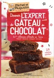Michel et Augustin - Devenez l'expert du gâteau au chocolat avec nous - La 1re référence officielle sur terre ; fondant, mousseux, croquant, moelleux.
