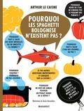 Arthur Le Caisne - Pourquoi les spaghetti bolognese n'existent pas ?.