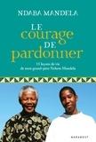 Ndaba Mandela - Le courage de pardonner - 11 leçons de vie de mon grand-père, Nelson Mandela.