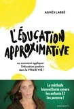 Agnès Labbé - L'éducation approximative.