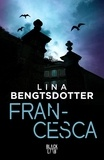Lina Bengtsdotter - Francesca.