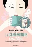 Noriko Morishita - La cérémonie du thé - Ou comment j'ai appris à vivre le moment présent.
